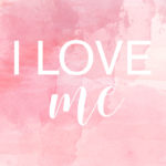 Why self-love is the most important love you can have